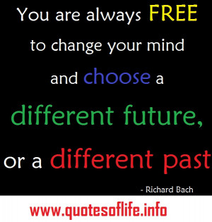 ... your-mind-and-choose-a-different-future-or-a-different-past-Richard