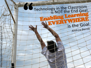 Technology in the Classroom is NOT the End Goal, Enabling Learning ...