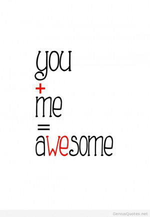 You and me awesome quote wallpaper