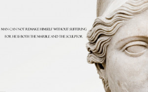 quote:Man cannot remake himself without suffering