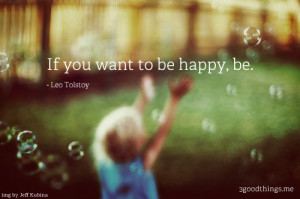 14 Quotes About Getting And Staying Happy