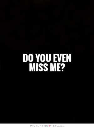 Sad Quotes Missing You Quotes Lonely Quotes Feeling Alone Quotes Miss ...