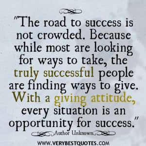 ... give. With a giving attitude, every situation is an opportunity for