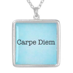 carpe_diem_seize_the_day_quote_quotes_pendants ...