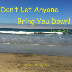 Sunny day at beach with empowering quote: Dont Let Anyone Bring You ...