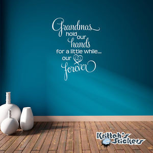 Grandmas-Hold-Our-Hands-For-A-Little-While-Vinyl-Wall-Decal-quote ...