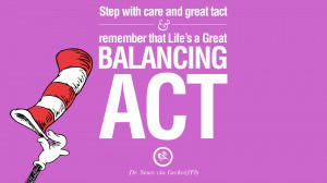 ... Life's a Great Balancing Act. Beautiful Dr Seuss Quotes On Love And