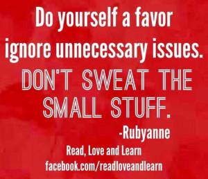 Don't sweat the small stuff quote via www.Facebook.com ...
