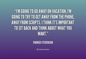 quote-Parker-Stevenson-im-going-to-go-away-on-vacation-228378.png