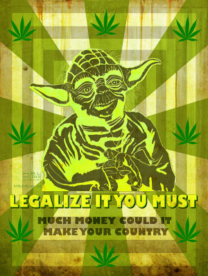 Yoda - Legalize Marijuana Faux Propaganda Art Poster on Behance