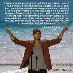 Kutcher- a good work ethic! Important!: Thoughts, Work Ethic, Quotes ...