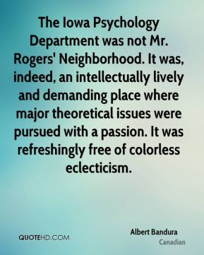 Albert Bandura - The Iowa Psychology Department was not Mr. Rogers ...