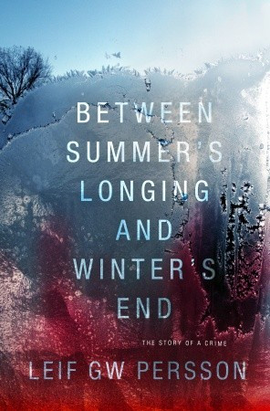 Between Summer's Longing and Winter's End: The Story of a Crime (The ...