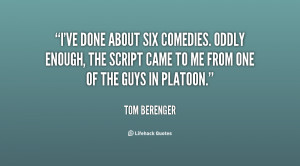 ve done about six comedies. Oddly enough, the script came to me from ...