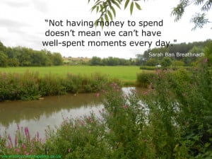 Not having money to spend doesn't mean we cannot have well-spent ...