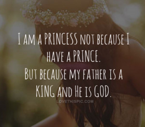 am a princess quotes quote god princessprince king quotes and sayings ...