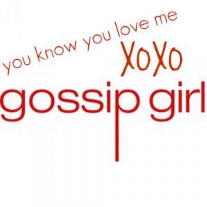 ... /73546-113389/you-know-you-love-me-xoxo-gossip-girl.jpg | We Heart It