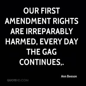 Our first amendment rights are irreparably harmed, every day the gag ...