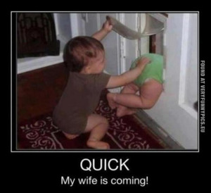 Funny Pictures - Quick my wife is comming