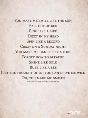 You make me smile:)