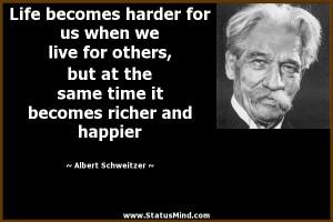 ... becomes richer and happier - Albert Schweitzer Quotes - StatusMind.com