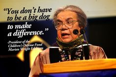 ... wright edelman marian wright make a difference mr big favorite quotes