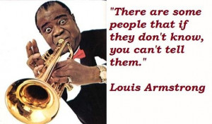 Louis armstrong famous quotes 5