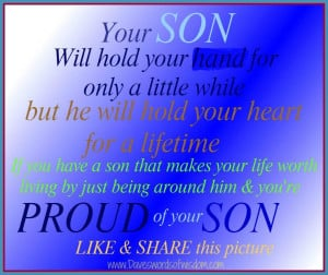 Your Son will hold your hand for only a little while