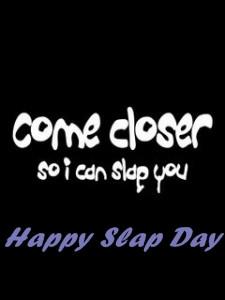... slap day happy slap day quotes slap day wallpaper slap day 2014 slap