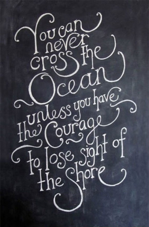 Love Inspirational Quotes You Can Never Cross The Ocean unless You ...