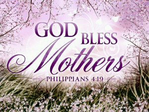 God Bless Mothers ""