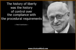 The history of liberty was the history of control over the compliance ...