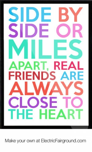 ... miles apart, real friends are always close to the heart Framed Quote