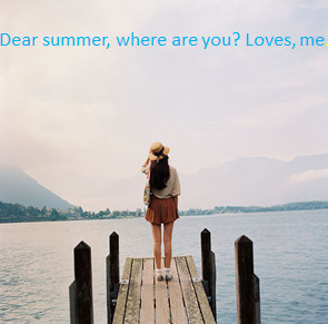 dear, summer, text, where are you