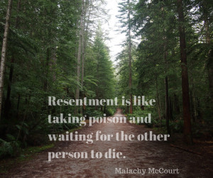 Resentment is like taking poison and waiting for the other person to ...