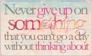 Life Love Quotes Never Give Up On