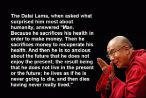 This quotation from the Dalai Lama has been making the rounds.