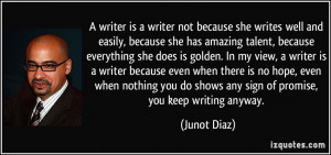 quote-a-writer-is-a-writer-not-because-she-writes-well-and-easily ...