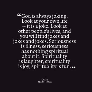 Quotes Picture: god is always joking look at your own life it is a ...