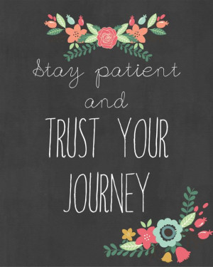 stay-patient-and-trust-your-journey-life-daily-quotes-sayings-pictures ...