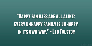 "... ; every unhappy family is unhappy in its own way."" – Leo Tolstoy"