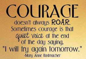 Courage Doesn't Always Roar - Vinyl Wall Art