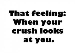 crush, feeling, looks, quotes, you