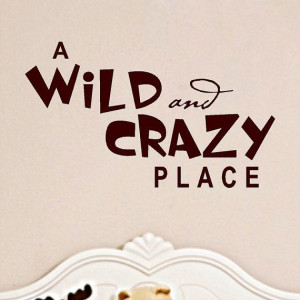 Wild and Crazy Place..Jungle Wall Quote Words Sayings Removable ...