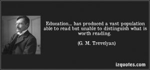 ... read but unable to distinguish what is worth reading