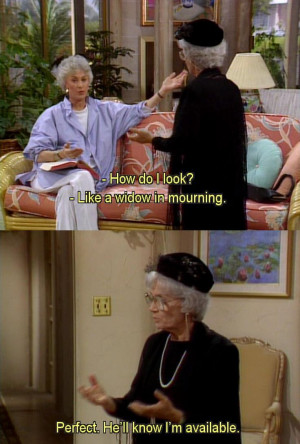 golden girls quotes sophia   Golden Girls. Sophia: Perfect. He'll know ...