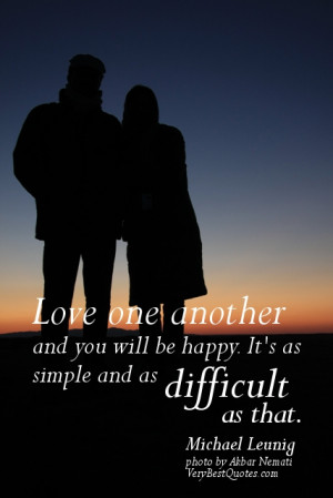 Love quotes - Love one another and you will be happy. It's as simple ...