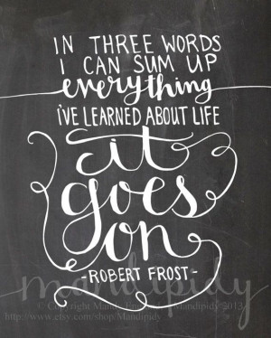 It Goes On - Robert Frost Quote - Vintage Chalkboard Typography - 8x10 ...