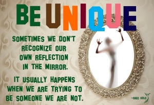 Being Unique Is Beautiful