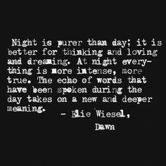 ... night sweets night talent o port true elie wiesel love quotes life